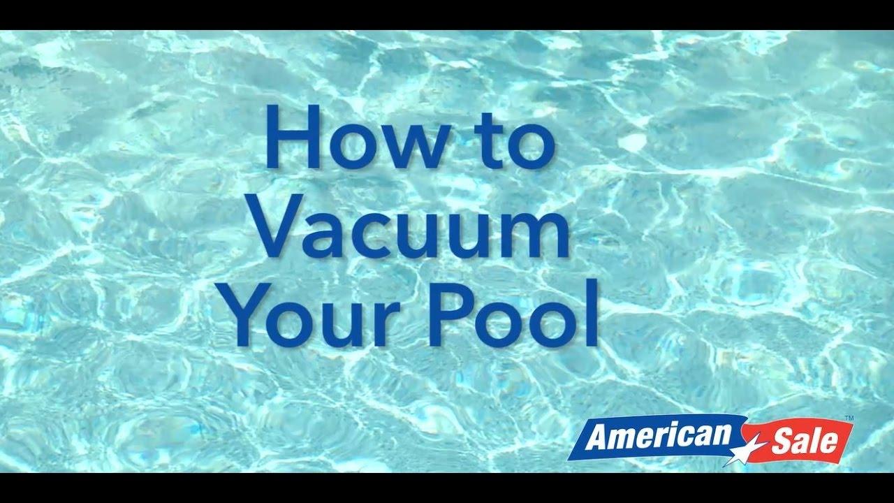 How to Vacuum Your Pool