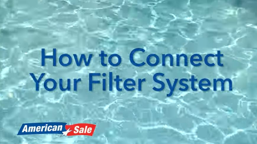 Opening Your Pool - How To Connect Your Filter System