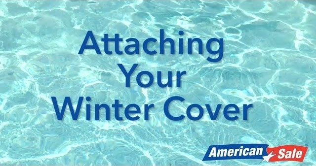 How to Close Your Pool- Part 3- Attaching Your Winter Cover