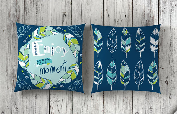 "ENJOY EVERY MOMENT Pillow Cover 18"" x 18"" - Color: Seaglass"