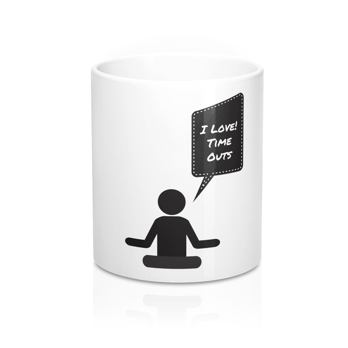 I Love Time Outs Meditation Mug