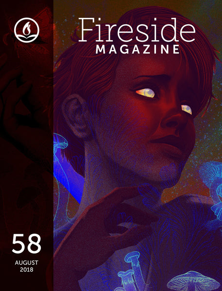 Fireside Magazine Issue 58, August 2018
