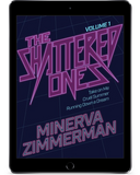 The Shattered Ones Vol. 1, by Minerva Zimmerman (Ebook)