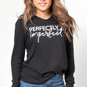 Perfectly Imperfect | Inspirational Leisure Wear | Long Sleeve Hoodie | Shop Wander Wear