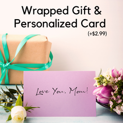 Wrapped Gift & Personalized Card (Add your note at check-out)