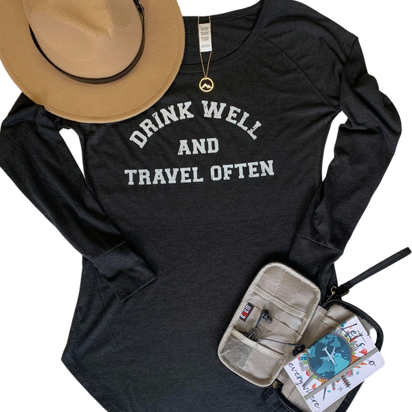 Drink Well and Travel Often | Long Sleeve Tunic Tee