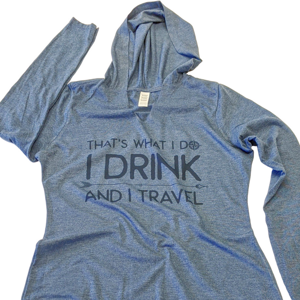 That's What I Do, I Drink And I Travel | Lightweight Hoodie