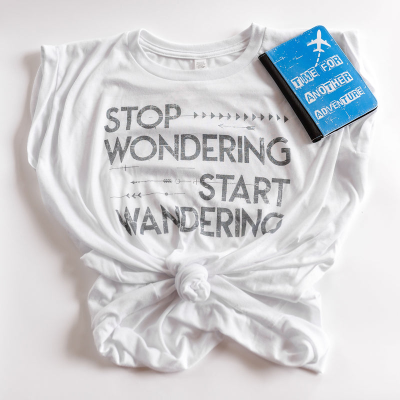 Stop Wondering Start Wandering | Muscle Tee