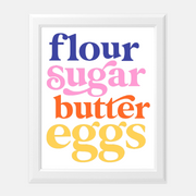 """Flour Sugar Butter Eggs"" Art Print"