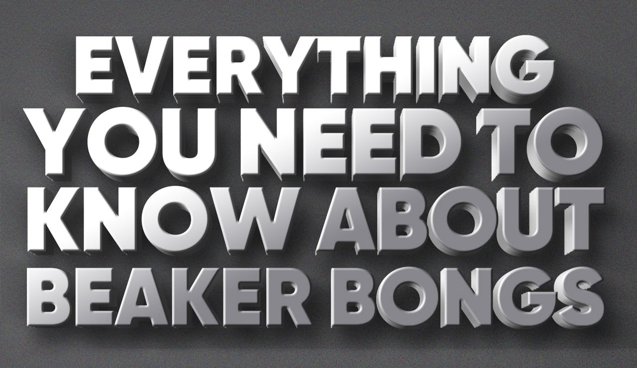 Everything You Need To Know About Beaker Bongs