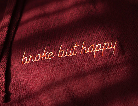 Broke But Happy Embroidered Hoodie