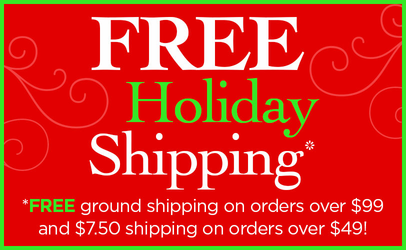 Free Holiday shipping - ends 12/15