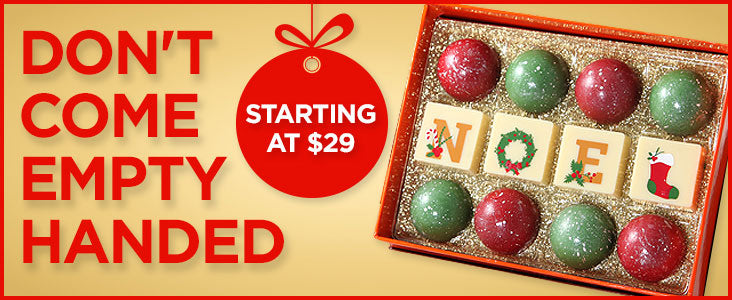 Don't Come Empty Handed - Chocolate Gifts starting at $29