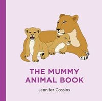 The Mummy Animal Book by Jennifer Cossins