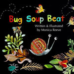 Bug Soup Beat by Monica Reeve