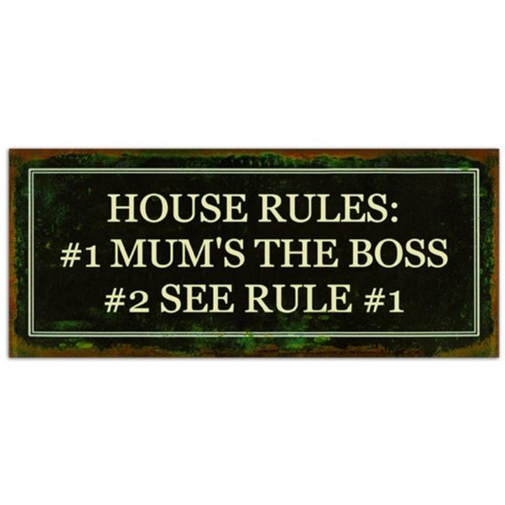 House Rules #1 Mum's the Boss Sign