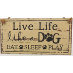 Live Life Like a Dog Eat, Sleep, Play