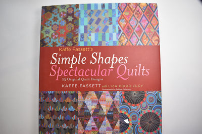 Simple Shapes, Spectacular Quilts by Kaffe Fassett