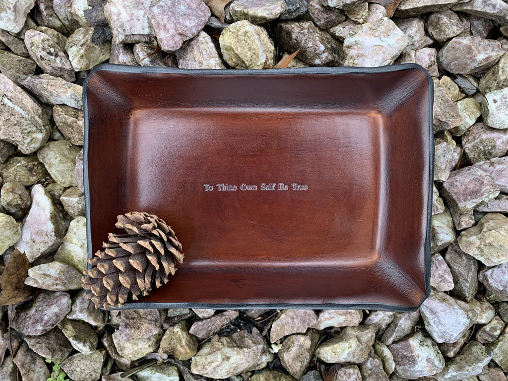 "Recovery gift. Leather tray with ""To thine own self be true"" quote."