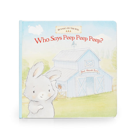 Who Says Peep Peep Peep? Board Book