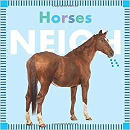 Horses Neigh - Board Book