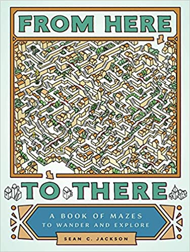 From Here To There - A Book of Mazes