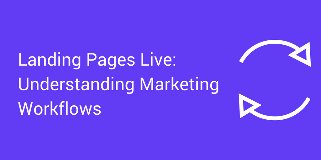Landing Pages Live: Understanding Marketing Workflows