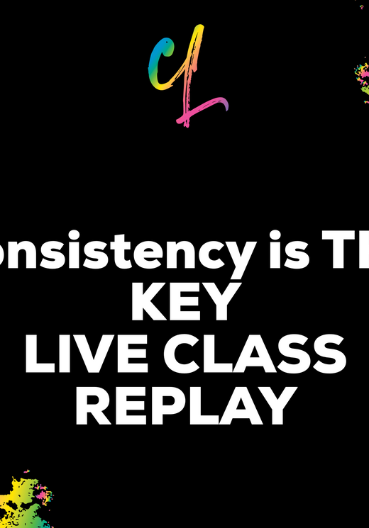 Consistency is THE KEY LIVE CLASS REPLAY