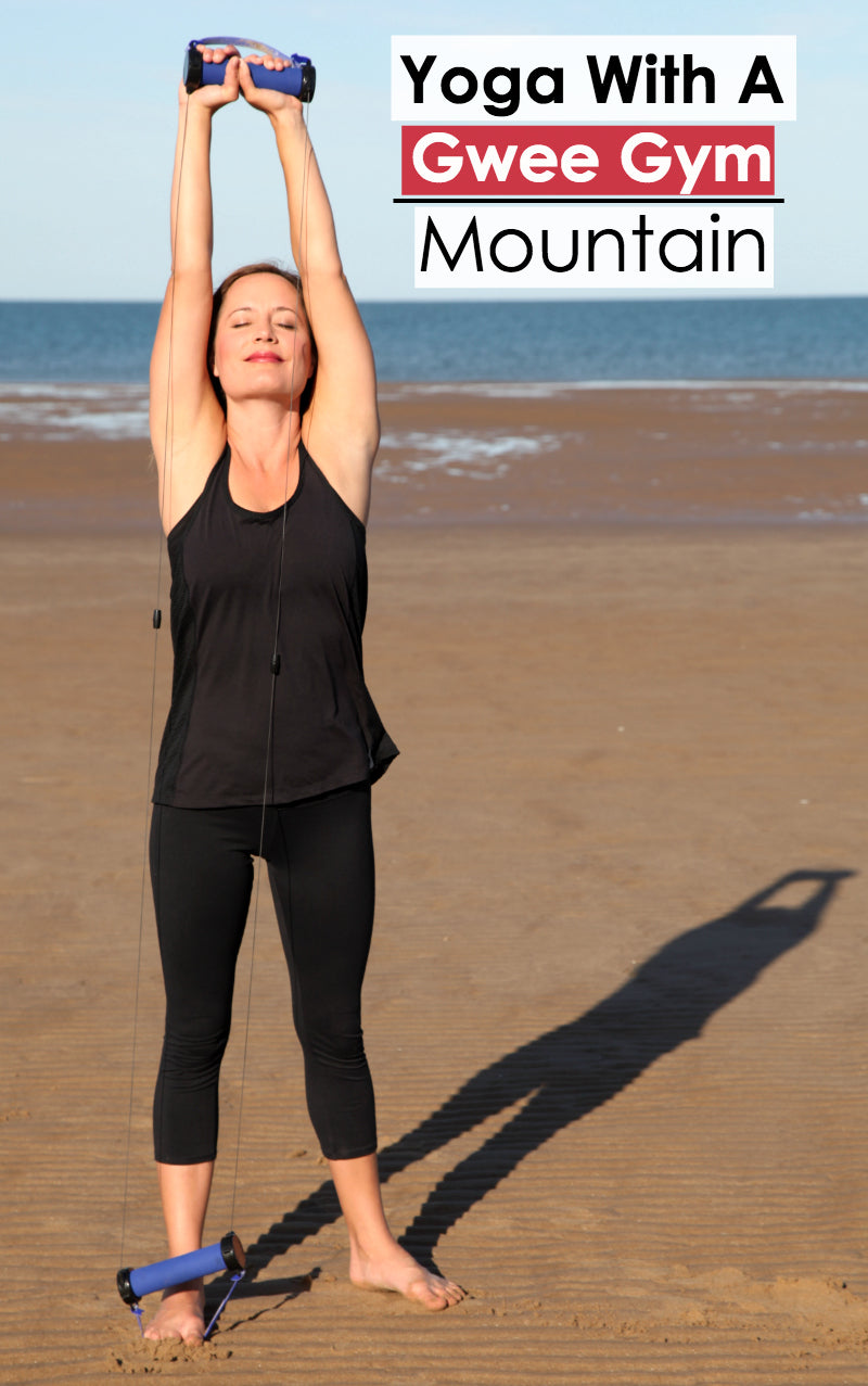 Mountain Pose: How To Do Yoga With The Gwee Gym