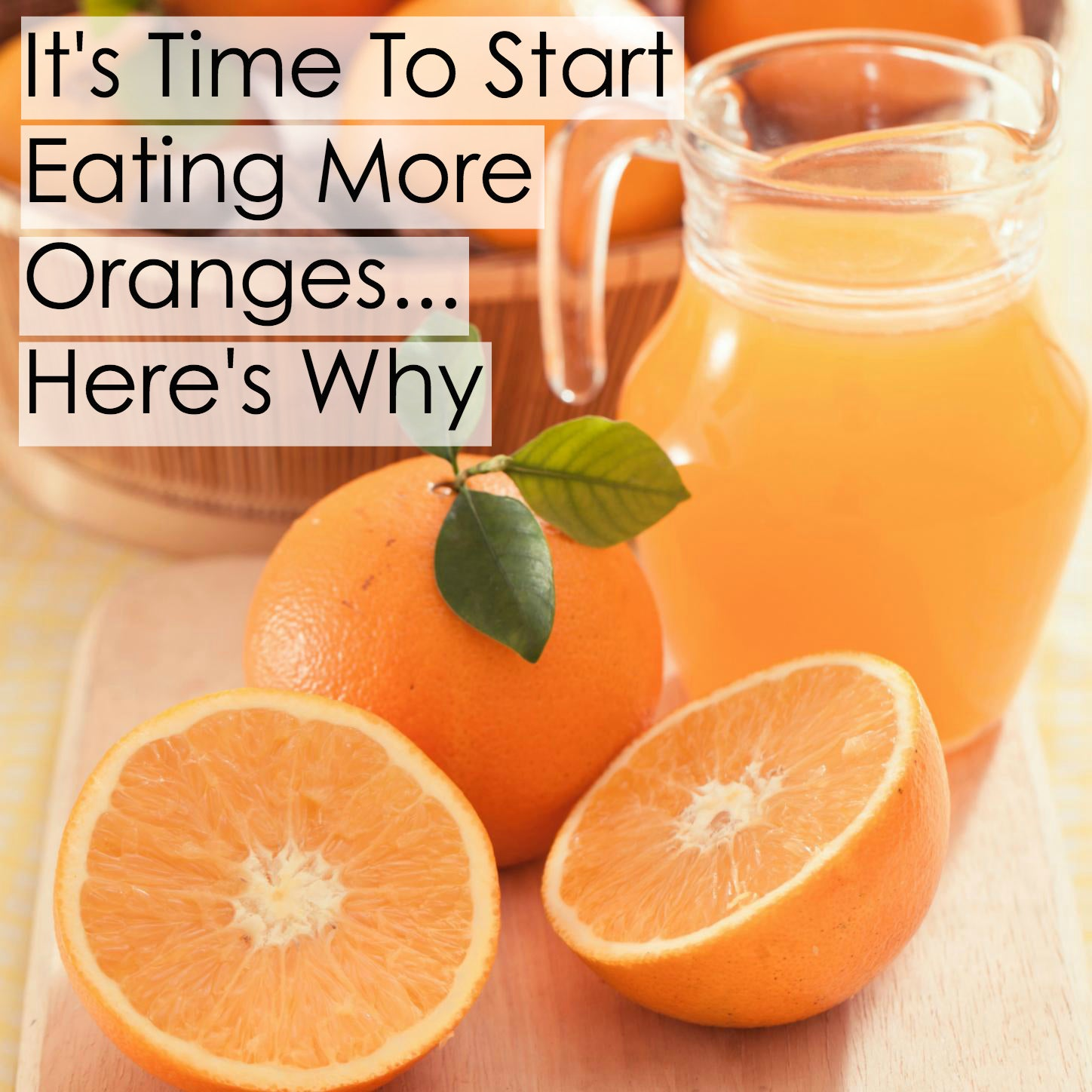 It's Time to Start Eating Oranges... Here is the Why and How.