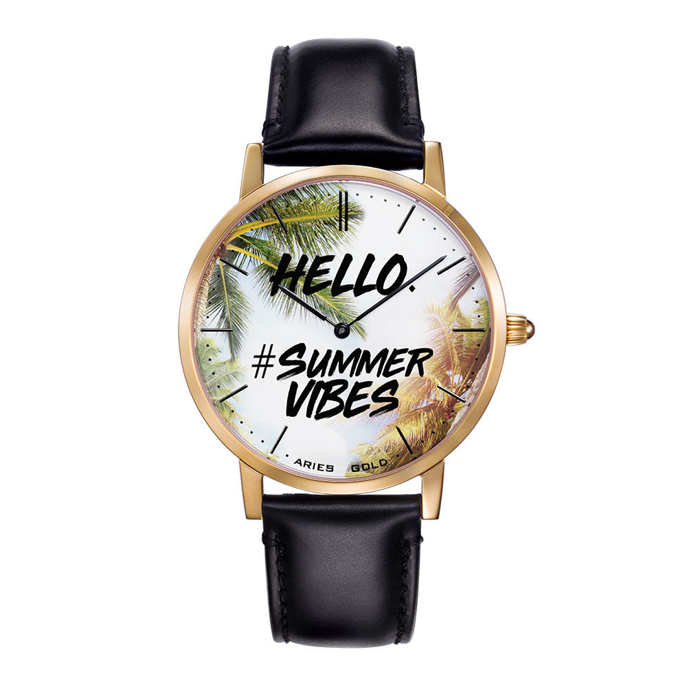 ARIES GOLD CUSTOMISED WATCH - HELLO SUMMER VIBES UNISEX WATCH