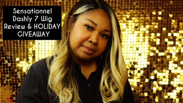Sensationnel Dashly 7 Wig Review & Holiday Giveaway