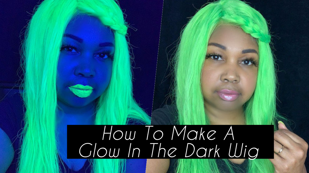 How To Make A Glow In The Dark Wig