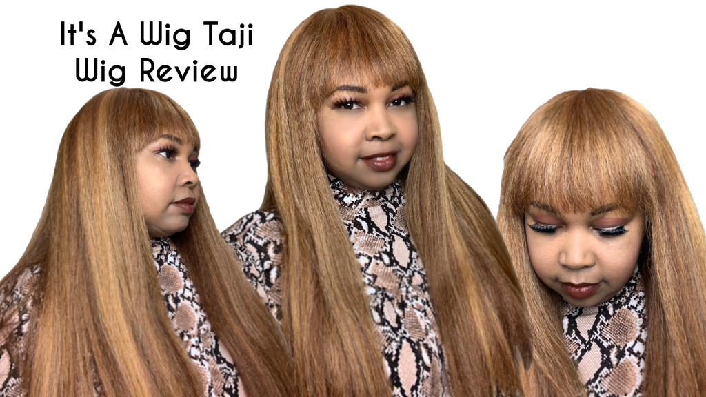 It's A Wig Taji Wig Review