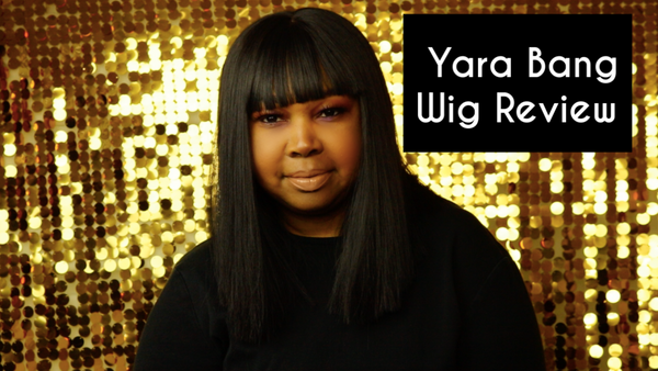 Yara Bang Wig Review