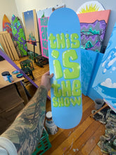 Original: This is the Show! Skateboard Art.