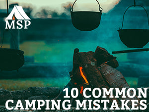 10 Most Common Camping Mistakes
