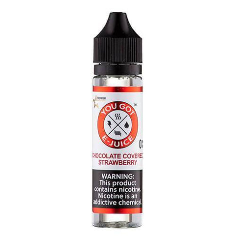 You Got E-Juice - Chocolate Covered Strawberry