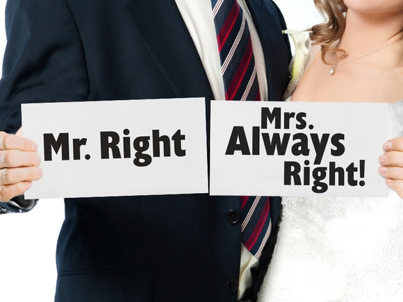 Wedding Prop 'Mr Right / Mrs Always Right' Signs