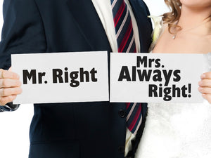 Mr Right / Mrs Always Right Signs