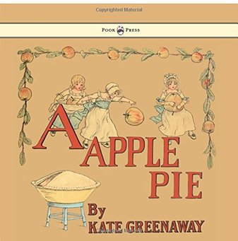 A Apple Pie by Kate Greenaway (Author, Illustrator)