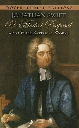 A Modest Proposal and Other Satirical Works by Jonathan Swift  (Author)