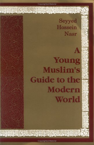 A Young Muslim's Guide to the Modern World by Seyyed Hossein Nasr (Author)