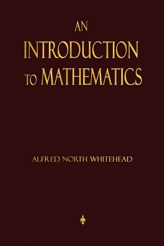 An Introduction To Mathematics by Alfred North Whitehead (Author)