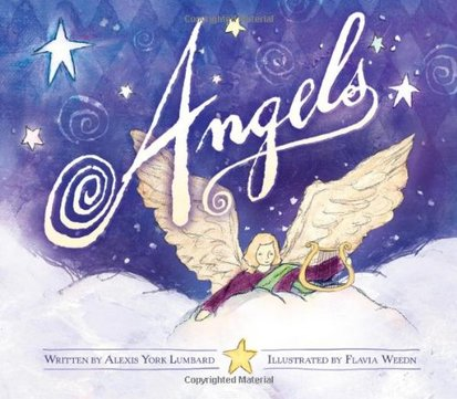 Angels by Alexis York Lumbard (Author), Flavia Weedn (Illustrator)