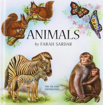 Animals by Farah Sardar (Author), Vinay Ahluwalia (Author, Illustrator)
