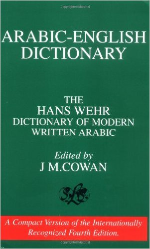 Arabic-English Dictionary: The Hans Wehr Dictionary of Modern Written by Hans Wehr  (Author), J. Milton Cowan  (Editor)