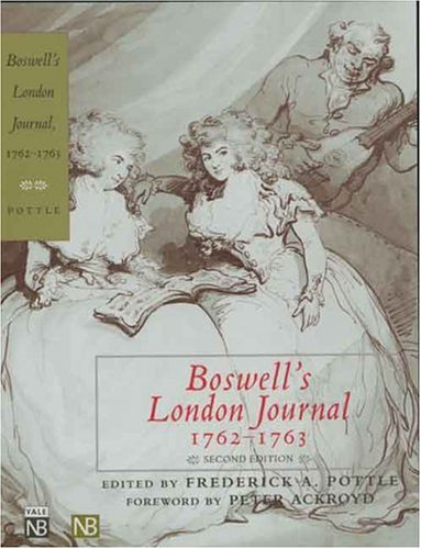 Boswell's London Journal, 1762-1763 by James Boswell  (Author), Frederick A. Pottle (Editor)