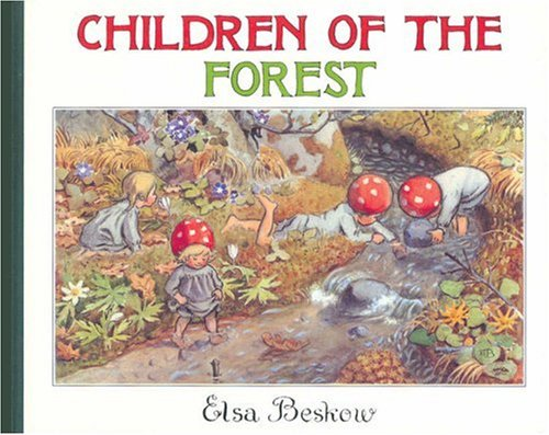 Children of the Forest by Elsa Beskow (Author)
