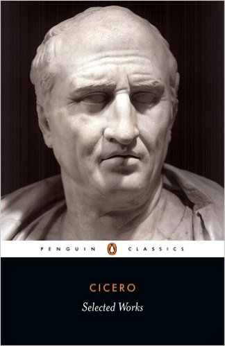 Cicero: Selected Works by Marcus Tullius Cicero  (Author), Michael Grant (Translator, Introduction)